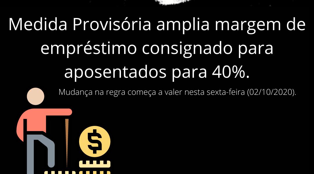 Medida Provisória amplia margem de empréstimo consignado para aposentados para 40%.