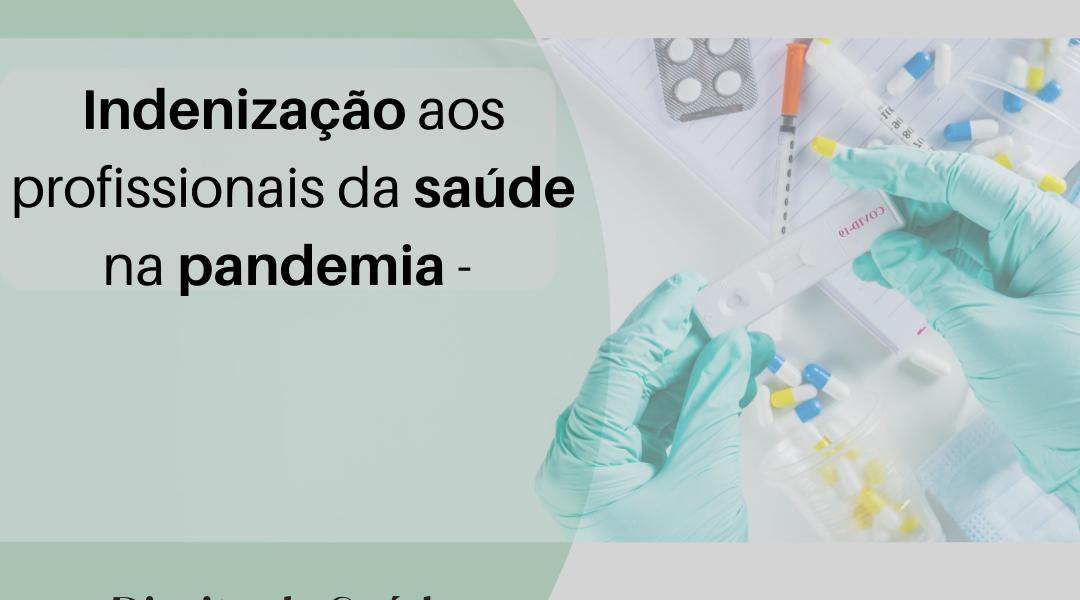Lei 14.128/21: indenização aos profissionais e trabalhadores da saúde na pandemia da Covid-19